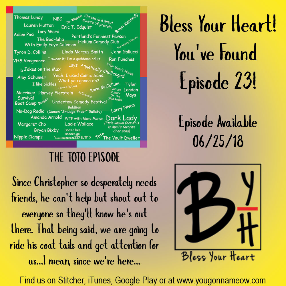 0023 - The Toto Episode - Bless Your Heart